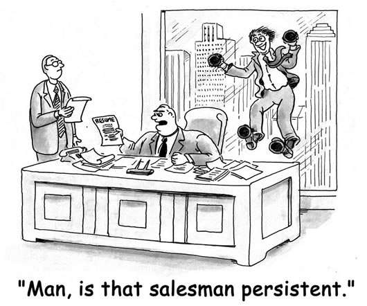 Be a Persistent Salesperson